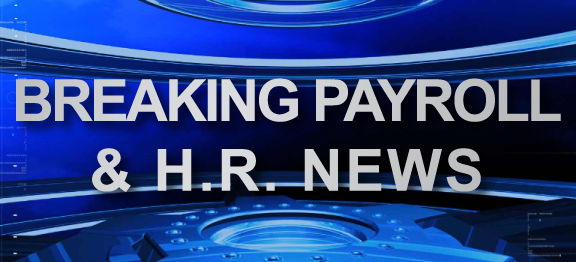 Breaking Payroll and HR News
