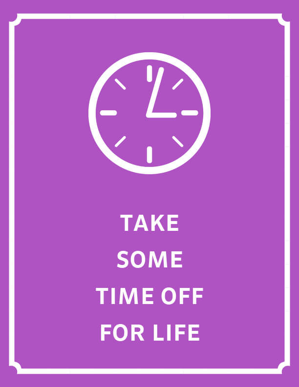 Take some time off for life poster