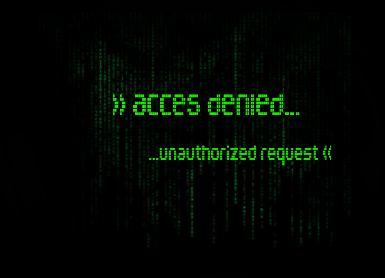 "black screen with green coding and ""access denied... unauthorized request"" on the screen."