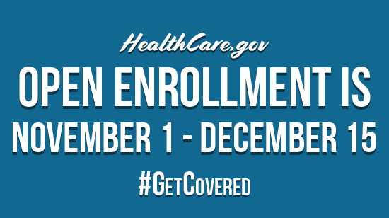 """Image with the words """"HealthCare.gov OPEN ENROLLMENT IS NOVEMBER 1 - DECEMBER 15 #GETCOVERED."""""""